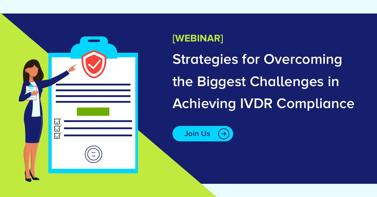 The Urgency of the IVDR: Strategies for Overcoming the Biggest Challenges in Achieving IVDR Compliance